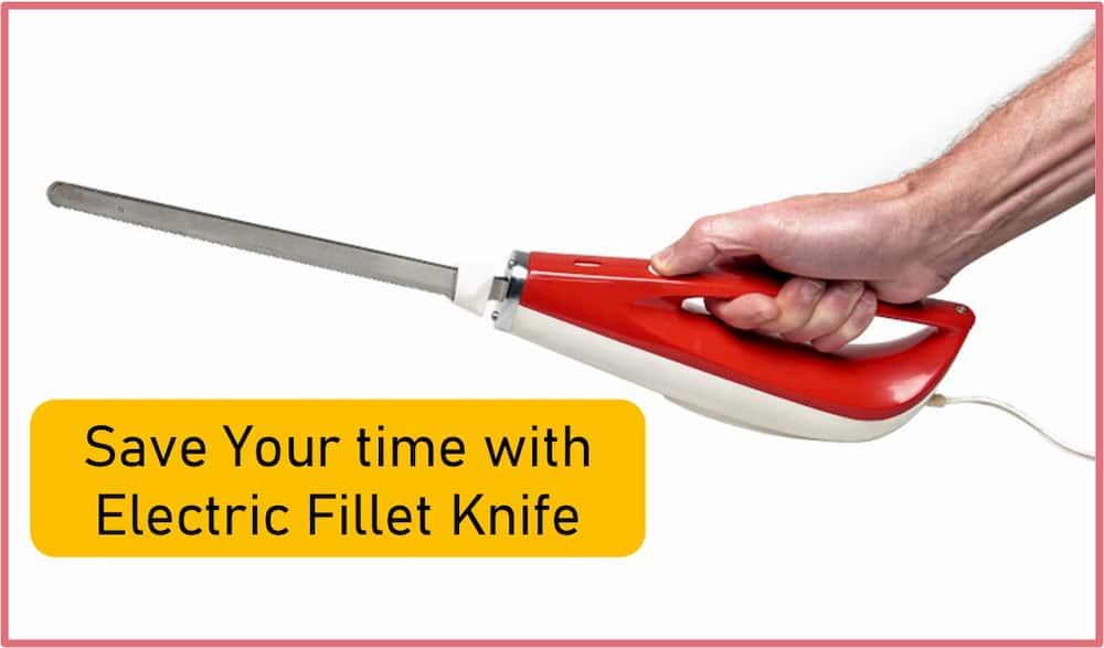 Electric Fillet knife benefits