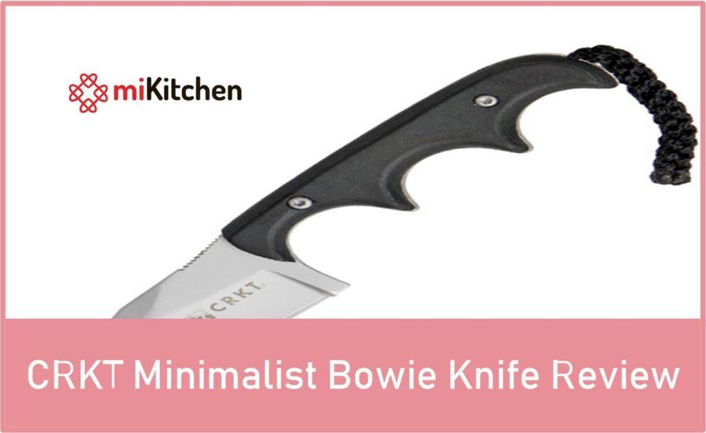CRKT Minimalist Bowie Knife Review